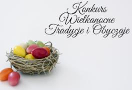 Konkurs Wielkanocne Tradycje i Obyczaje