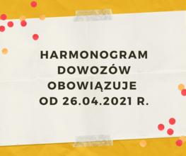 Harmonogram dowozów od 26.04.2021 r.