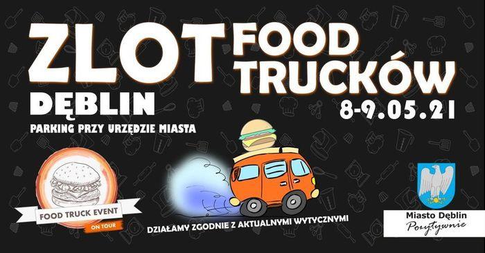 Plakat z informacją: Zlot Food Trucków 8-9.05.21 Dęblin Parking przy Urzędzie Miasta