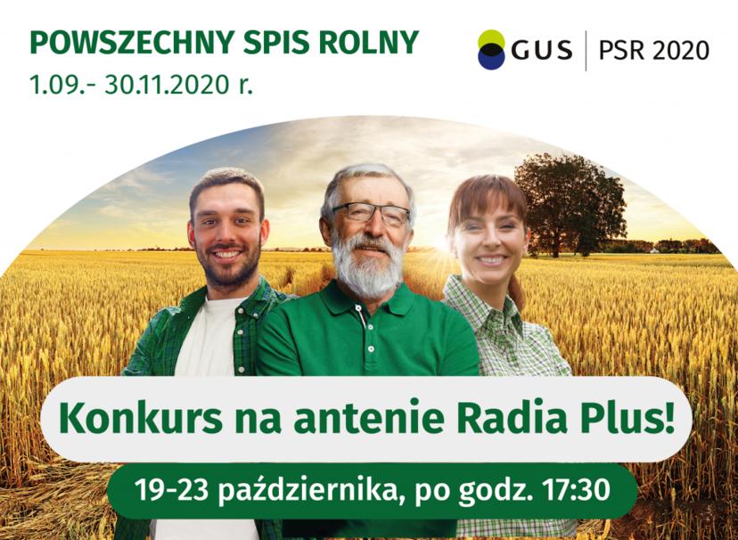 POWSZECHNY SPIS ROLNY GUS PSR 2020 1.09.- 30.11.2020 r. Konkurs na antenie Radia Plus! 19-23 października, po godz. 17:30