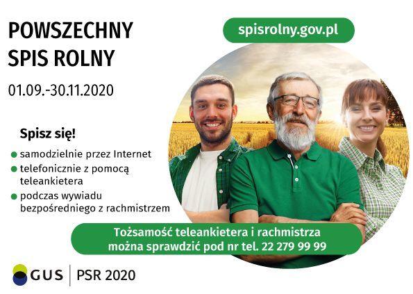 POWSZECHNY spisrolny.gov.pl SPIS ROLNY 01.09.-30.11.2020 Spisz się! samodzielnie przez Internet telefonicznie z pomocą teleankietera podczas wywiadu bezpośredniego z rachmistrzem Tożsamość teleankietera i rachmistrza można sprawdzić pod nr tel. 22 279 99 99 GUS PSR 2020