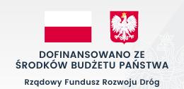 Flaga i godło polski i napis: DOFINANSOWANO ZE ŚRODKÓW BUDŻETU PAŃSTWA Rządowy Fundusz Rozwoju Dróg