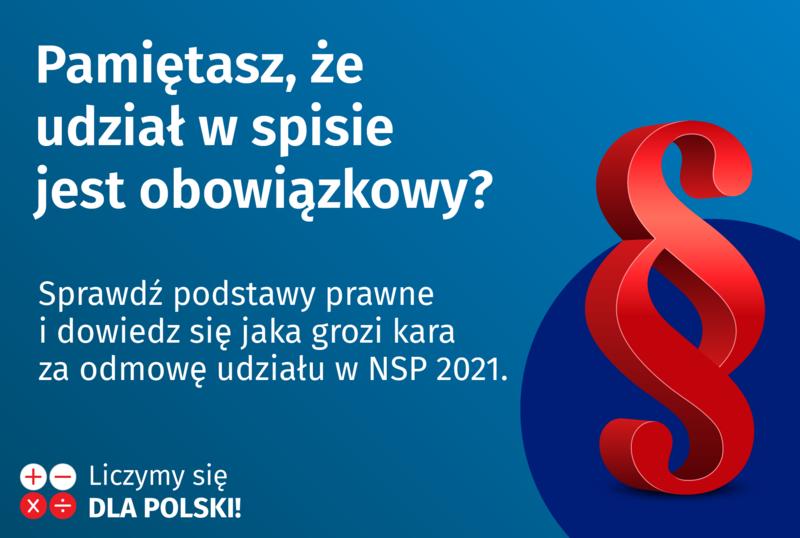 Baner z napisami Pamiętasz, że udział w spisie jest obowiązkowy? Sprawdź podstawy prawne i dowiedz się jaka grozi kara za odmowę udziału w NSP 2021.