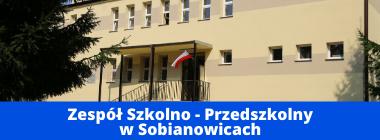 Zdjęcie budynku szkoły plus napis na niebieskim pasku na dole  Zespół Szkolno - Przedszkolny w Sobianowicach