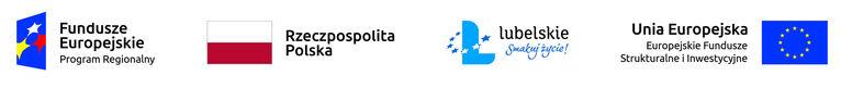 Logotypy unijne Fundusze Europejskie Fundusze Strukturalne i Inwestycyjne Rzeczpospolita Polska lubelskie Smakuj Życie  Unia Europejska Program Regionalny
