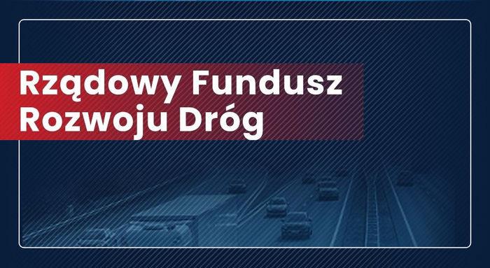 Baner z napisem Rządowy Fundusz Rozwoju Dróg