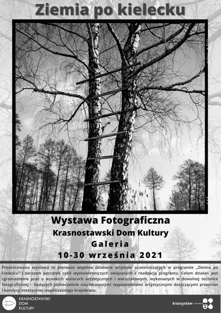 plakat z informacjami Ziemia po kielecku Wystawa Fotograficzna Krasnostawski Dom Kultury Galeria 10-30 września 2021