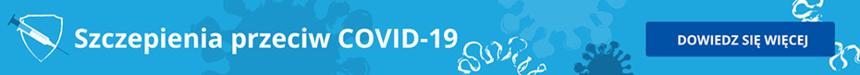 Baner poziomy - Szczepienia przeciwko COVID-19 - Dowiedz się więcej