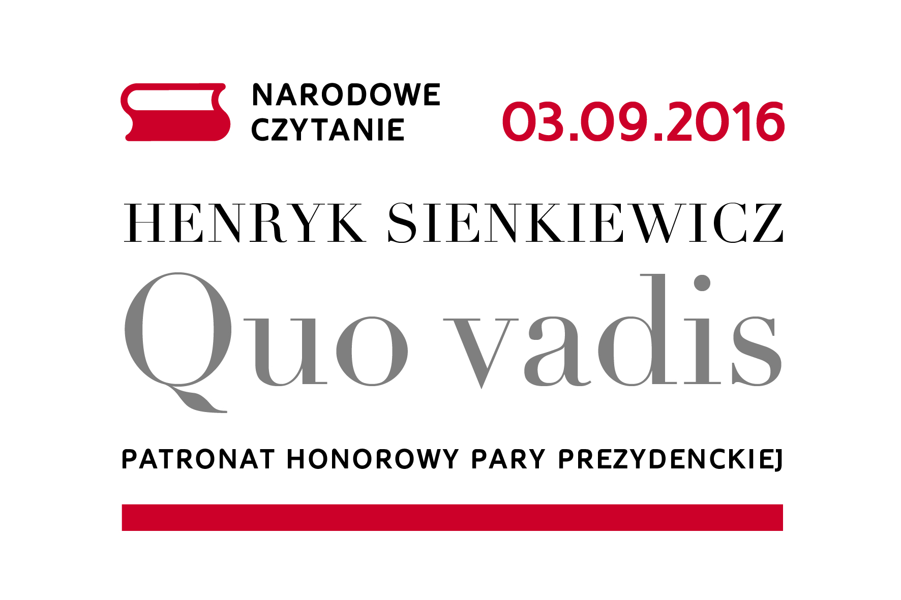 Banner NARODOWE CZYTANIE 03.09.2016 HENRYK SIENKIEWICZ Quo vadis PATRONAT HONOROWY PARY PREZYDENCKIEJ