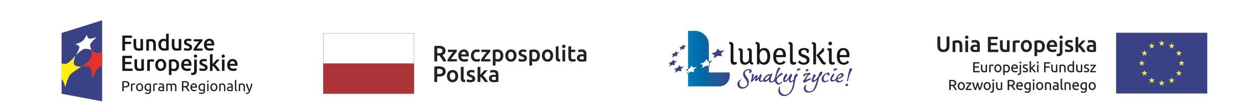 Logotypy unijne: Fundusze Europejskie Rzeczpospolita Polska lubelskie Smakuj życie! Unia Europejska Europejski Fundusz Rozwoju Regionalnego Program Regionalny