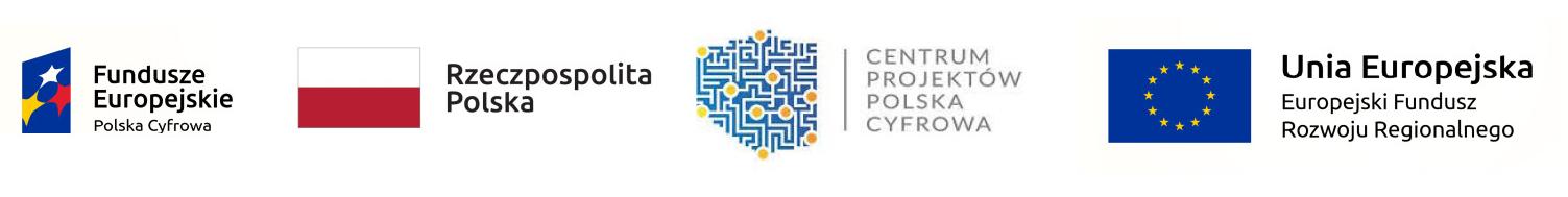 Logotypu dofinansowania:  CENTRUM PROJEKTÓW POLSKA CYFROWA Unia Europejska Fundusze Europejskie Rzeczpospolita Polska Europejski Fundusz Rozwoju Regionalnego Polska Cyfrowa