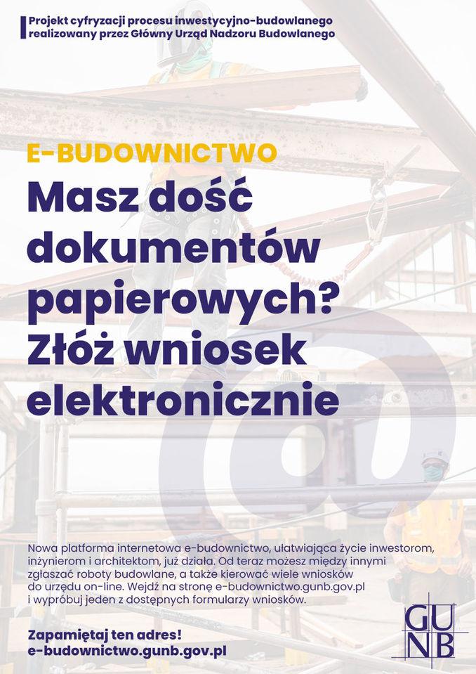 Plakat - E-budownictwo -  napisy na tle budowy - Masz dość dokumentów papierowych złóż wniosek elektronicznie