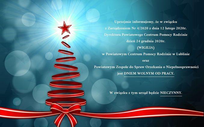 Szanowni Państwo,  Informujemy, że zgodnie z Zarządzeniem Nr 4/2020 Dyrektora Powiatowego Centrum Pomocy Rodzinie  z dnia 12 lutego grudnia 2020 roku  w dniu 24 grudnia 2020r. (piątek) Powiatowe Centrum Pomocy Rodzinie w Lublinie, mieszczące się przy ul. Okopowej 5 będzie nieczynne.