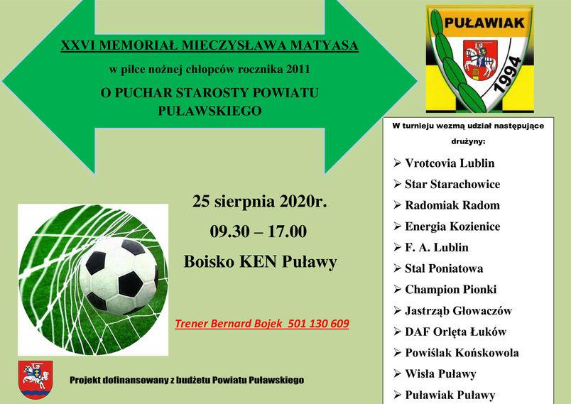 XXVI Memoriał Mieczysława Matyasa o Puchar Starosty Puławskiego 25 sierpnia 2020 r. godziny 9.30 - 17.00 boisko KEN w Puławach