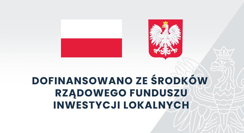 Grafika: Flaga i godło Polski z napisem Dofinansowano ze środków rządowego funduszu inwestycji lokalnych