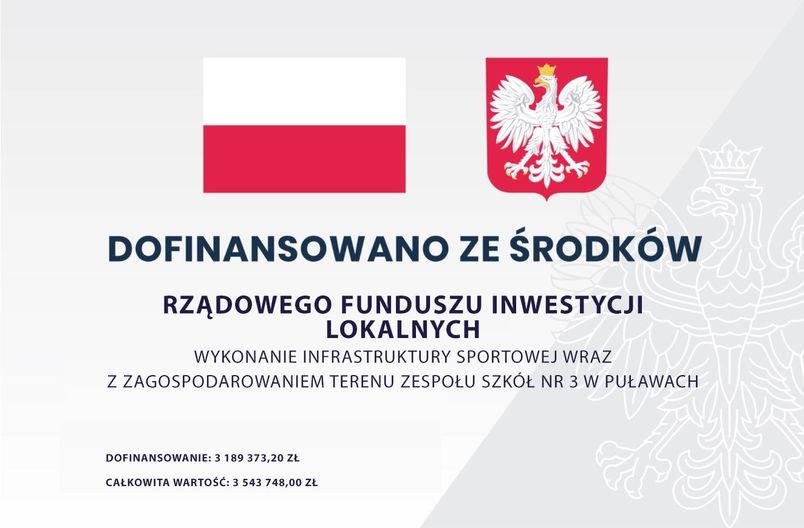 Dofinansowano ze środków Rządowego Funduszu Inwestycji Lokalnych Wykonanie infrastruktury sportowej wraz z z zagospodarowaniem terenu Zespołu Szkół nr 3 w Puławach  dofinansowanie 3 189 373,20 zł, całkowita wartość 3 543 748,00 zł.