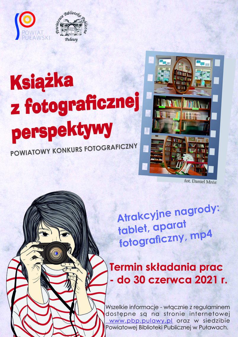 Książka z fotograficznej perspektywy, plakat informujący o konkursie , logo Powiatowej Biblioteki Publicznej w Puławach i Powiatu Puławskiego, termin i miejsce składania prac, jak w tekście
