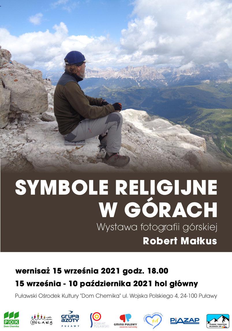 Zaproszenie na wernisaż fotografii górskiej Roberta Małkusa - Symbole religijne w górach. Otwarcie wystawy odbędzie się 15 września 2021 r. o godz. 18.00 w holu głównym Puławskiego Ośrodka Kultury