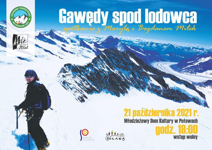Gawędy spod lodowca. Zaproszenie na spotkanie dla miłośników gór. 21 października 2021 r. godz. 18.00 MDK w Puławach. Postać na tle zaśnieżonych gór.