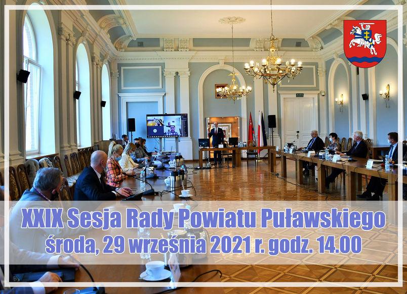 XXIX Sesja Rady Powiatu Puławskiego środa, 29 września 2021 r. godz. 14.00. Radni w Sali Pompejańskiej Starostwa Powiatowego w Puławach, herb powiatu.