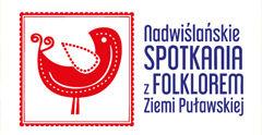 Logo PIERWSZE NADWIŚLAŃSKIE SPOTKANIA Z FOLKLOREM ZIEMI PUŁAWSKIEJ