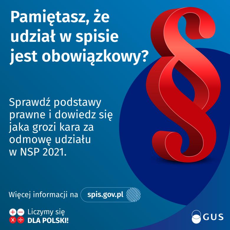 Grafika z napisami: Pamiętasz, że udział w spisie jest obowiązkowy? Sprawdź podstawy prawne i dowiedz się jaka grozi kara za odmowę udziału w NSP 2021. Więcej informacji na spis.gov.pl