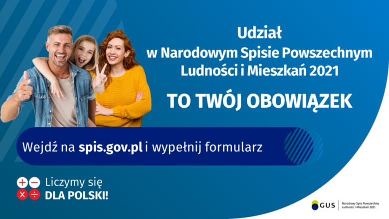 Grafika: Udział w Narodowym Spisie Powszechnym Ludności i Mieszkań 2021 TO TWÓJ OBOWIĄZEK Wejdź na spis.gov.pl i wypełnij formularz