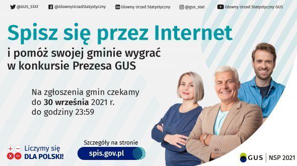 Grafika z informacjami: Spisz się przez Internet i pomóż swojej gminie wygrać w konkursie Prezesa GUS Na zgłoszenia gmin czekamy do 30 września 2021 r. do godziny 23:59 Szczegóły na stronie spis.gov.pl