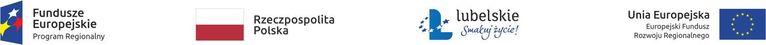 LOGO -  Fundusze Europejskie Rzeczpospolita Polska lubelskie Unia Europejska Europejski Fundusz Rozwoju Regionalnego Smakuj życie! Program Regionalny