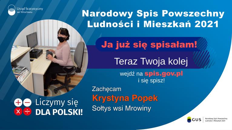 spis sołtys Mrowiny Urząd Statystyczny Narodowy Spis Powszechny Ludności i Mieszkań 2021 we Wroclawiu Ja już się spisałam! Teraz Twoja kolej wejdź na spis.gov.pl i się spisz! Zachęcam Krystyna Popek Liczymy się X + DLA POLSKI! Sołtys wsi Mrowiny GUS Narodowy Spis Powszechny Ludnosci i Mieszkat 2021